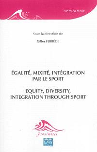 Egalité, mixité, intégration par le sport = Equity, diversity, integration through sport