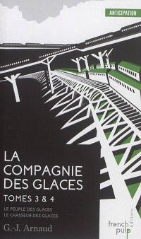La Compagnie des glaces. Volume 3-4