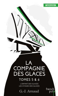La Compagnie des glaces. Volume 5-6