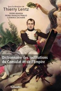 Dictionnaire des institutions du Consulat et de l'Empire