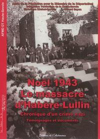 Noël 1943, le massacre d'Harbère-Lullin : chronique d'un crime nazi : témoignages et documents