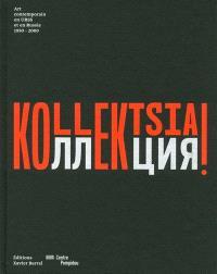 Kollektsia ! : art contemporain en URSS et en Russie, 1950-2000