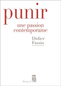 Punir : une passion contemporaine