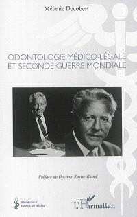 Odontologie médico-légale et Seconde Guerre mondiale