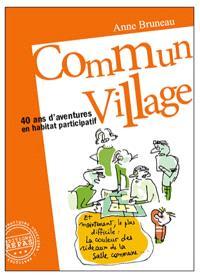 Commun village : 40 ans d'aventures en habitat participatif : 1977-2016