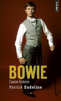 Bowie : l'autre histoire