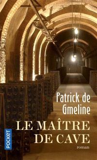 Le maître de cave : chronique romanesque