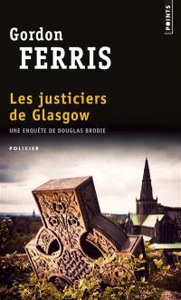 Une enquête de Douglas Brodie, Les justiciers de Glasgow