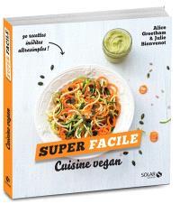 Cuisine vegan : 90 recettes inédites ultrasimples !