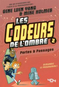 Les codeurs de l'ombre. Volume 2, Portes & passages