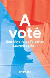 A voté : une histoire de l'élection