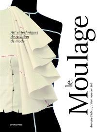 Le moulage : art et techniques de création de mode