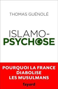 Islamopsychose : pourquoi la France diabolise les musulmans