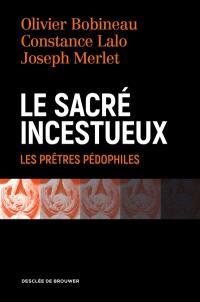Le sacré incestueux : les prêtres pédophiles