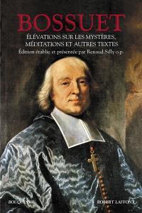 Elévations sur les mystères, méditations et autres textes