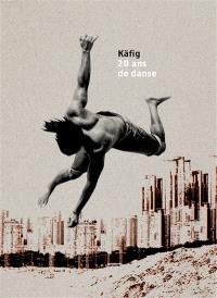 Käfig : 20 ans de danse