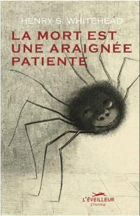 La mort est une araignée patiente
