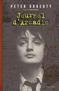 Journal d'Arcadie : carnets intimes 2008-2013