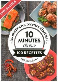 10 minutes chrono : 100 recettes : les meilleures recettes illustrées