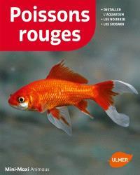 Poissons rouges : installer l'aquarium, les nourrir, les soigner