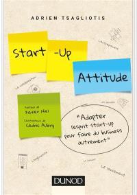 Start-up attitude : adoptez l'esprit start-up pour faire du business autrement
