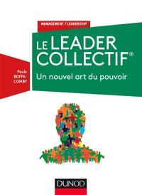 Le leader collectif : un nouvel art du pouvoir