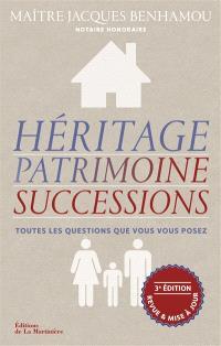 Héritage, patrimoine, successions : toutes les questions que vous vous posez