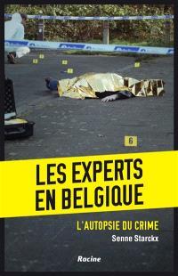 Les experts en Belgique : l'autopsie du crime