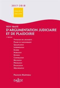 Petit traité d'argumentation judiciaire et de plaidoirie : 2017-2018