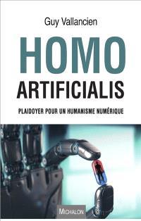 Homo artificialis : plaidoyer pour un humanisme numérique