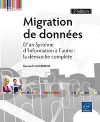 Migration de données : d'un système d'information à l'autre : la démarche complète