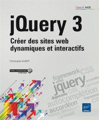 jQuery 3 : créer des sites web dynamiques et interactifs
