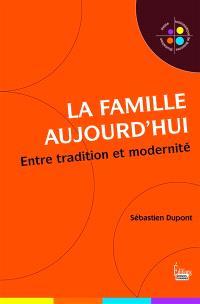 La famille aujourd'hui : entre tradition et modernité