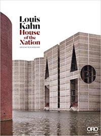 LOUIS KAHN HOUSE OF THE NATION /ANGLAIS