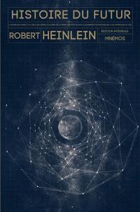 Histoire du futur : édition intégrale