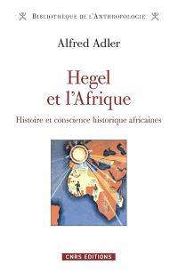 Hegel et l'Afrique : histoire et conscience historique africaines