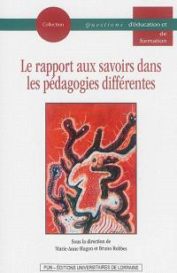 Le rapport aux savoirs dans les pédagogies différentes