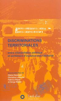 Discriminations territoriales : entre interpellation politique et sentiment d'injustice des habitants