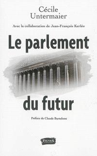 Le Parlement du futur : non-cumul des mandats et autres idées de réforme