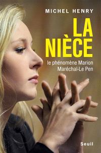 La nièce : le phénomène Marion Maréchal-Le Pen