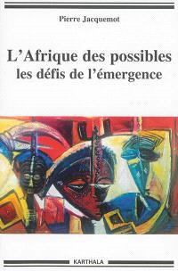 L'Afrique des possibles : les défis de l'émergence