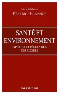 Santé et environnement : expertise et régulation des risques
