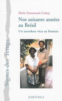 Nos soixante années au Brésil : un sacerdoce vécu au féminin