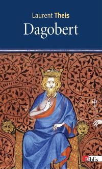 Dagobert : un roi pour un peuple