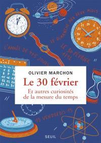 Le 30 février : et autres curiosités de la mesure du temps
