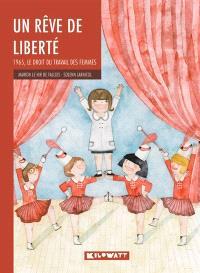 Un rêve de liberté : 1965, le droit du travail des femmes