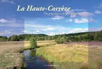 La Haute-Corrèze, une belle inconnue : de paysages en patrimoine