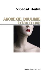 Anorexie, boulimie : en faim de conte...