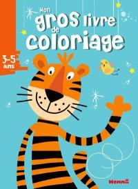 Mon gros livre de coloriage : 3-5 ans : tigre