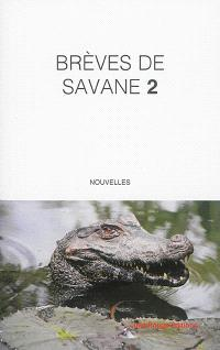 Brèves de savane. Volume 2